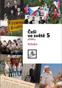 Češi ve světě 5 - Srbsko