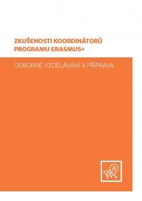 Zkušenosti koordinátorů programu Erasmus+, odborné vzdělávání a příprava