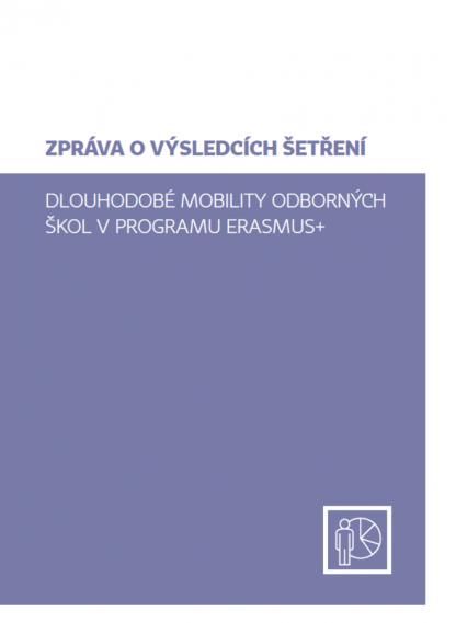Zpráva o výsledcích šetření: Dlouhodobé mobility odborných škol v programu Erasmus+